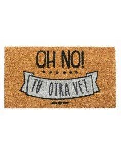Felpudo Oh No Tu Otra Vez
