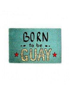 Felpudo Born To Be Guay